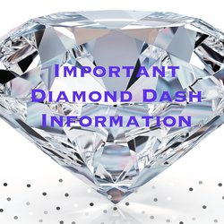 IMPORTANT DIAMOND DASH RACER Information for this Saturday!