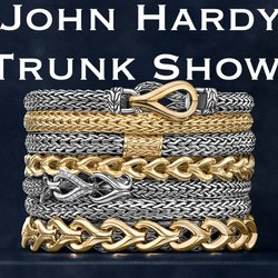 Don't miss the John Hardy Trunk Show!